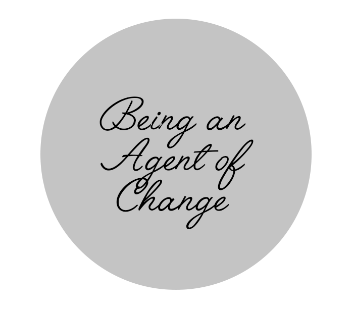 Being an agent of change